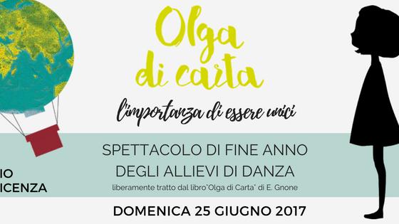 """""""Olga di Carta, l'importanza di essere unici"""" – Saggio 2017"""